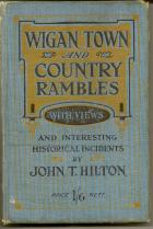 Wigan Town And Country Rambles (with views) by John t Hilton.